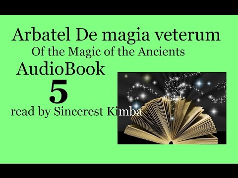 Arbotal - Magic 5 of 9 , Arbatel: Of the Magic of the Ancients