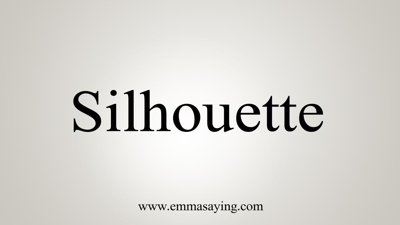 How To Say Silhouette