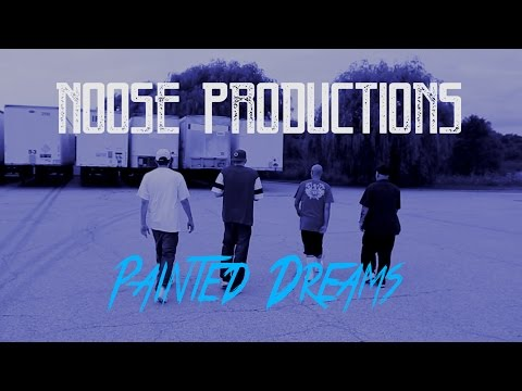 Noose Productions  Painted Dreams