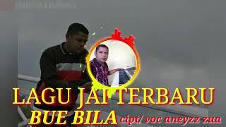 JAI TERBARU BU'E BILA 2019