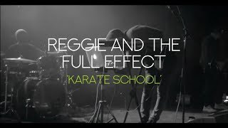 """Reggie and The Full Effect """"Karate School"""" Official Music Video"""
