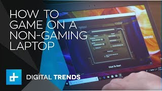 How to Game on a Non-Gaming Laptop