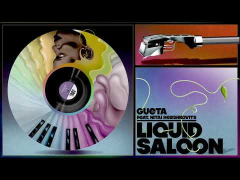 Liquid Saloon - Gueta (Feat. Nitai Hershkovits) Mp3