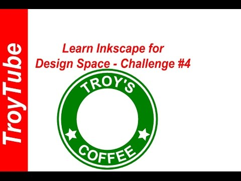 Learn Inkscape for Design Space - Challenge #4