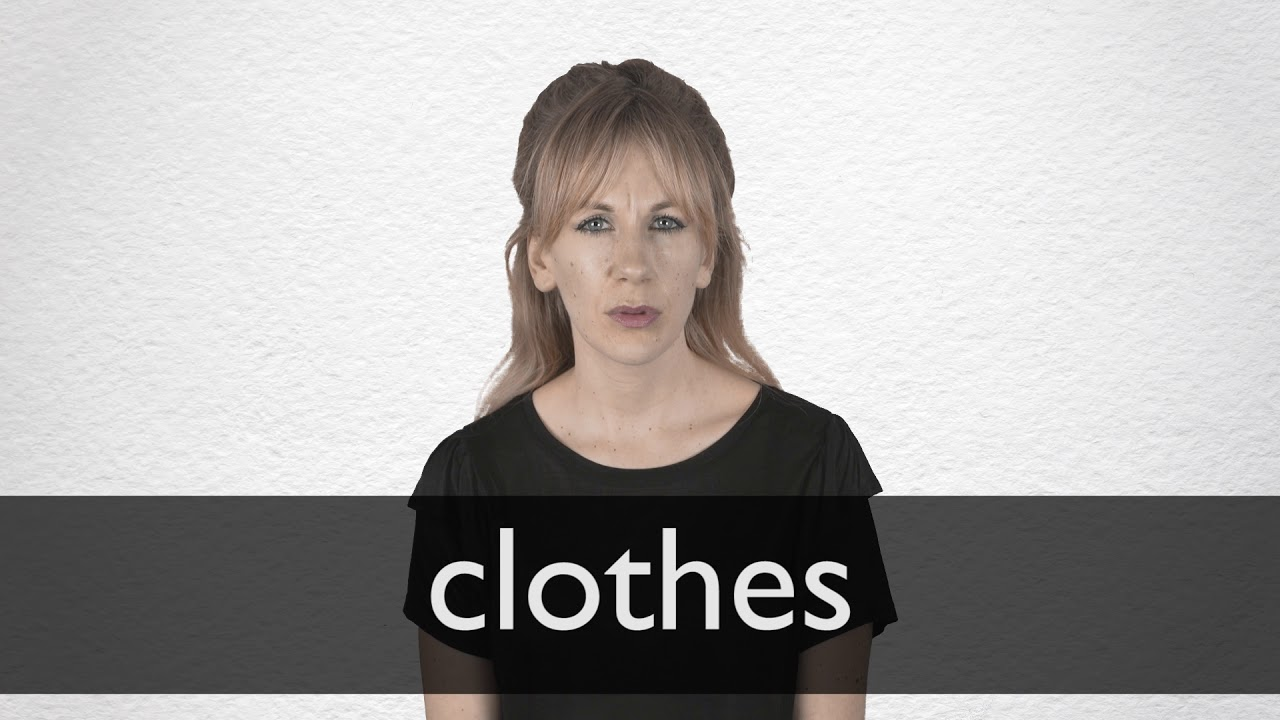How to pronounce CLOTHES in British English