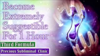 Become Extremely Suggestible For 1 HOUR - 3rd Formula [Affirmation Frequency] - INSTANT RESULTS