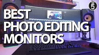 Best Monitors for Photo Editing 2019