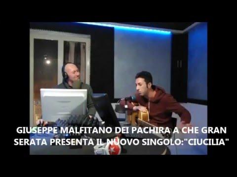 """GIUSEPPE MALFITANO DEI """"PACHIRA"""" OSPITE A """"CHE GRAN SERATA"""" SU RADIO IN AGRIGENTO"""