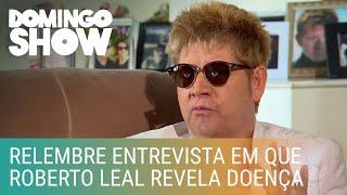 Geraldo Luís relembra entrevista em que Roberto Leal revelou doença