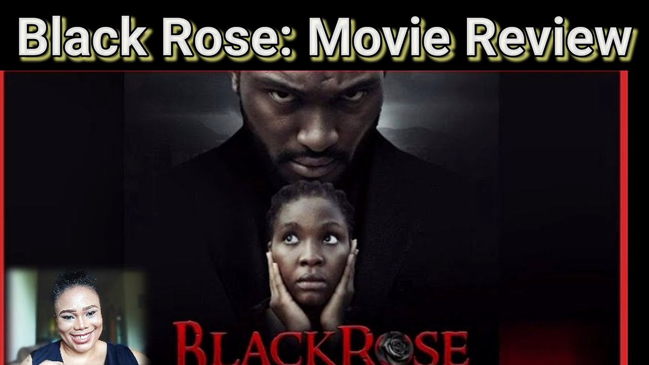 Download BLACKROSE NIGERIA MOVIE REVIEW   BLOSSOM CHUKWUJEKWU