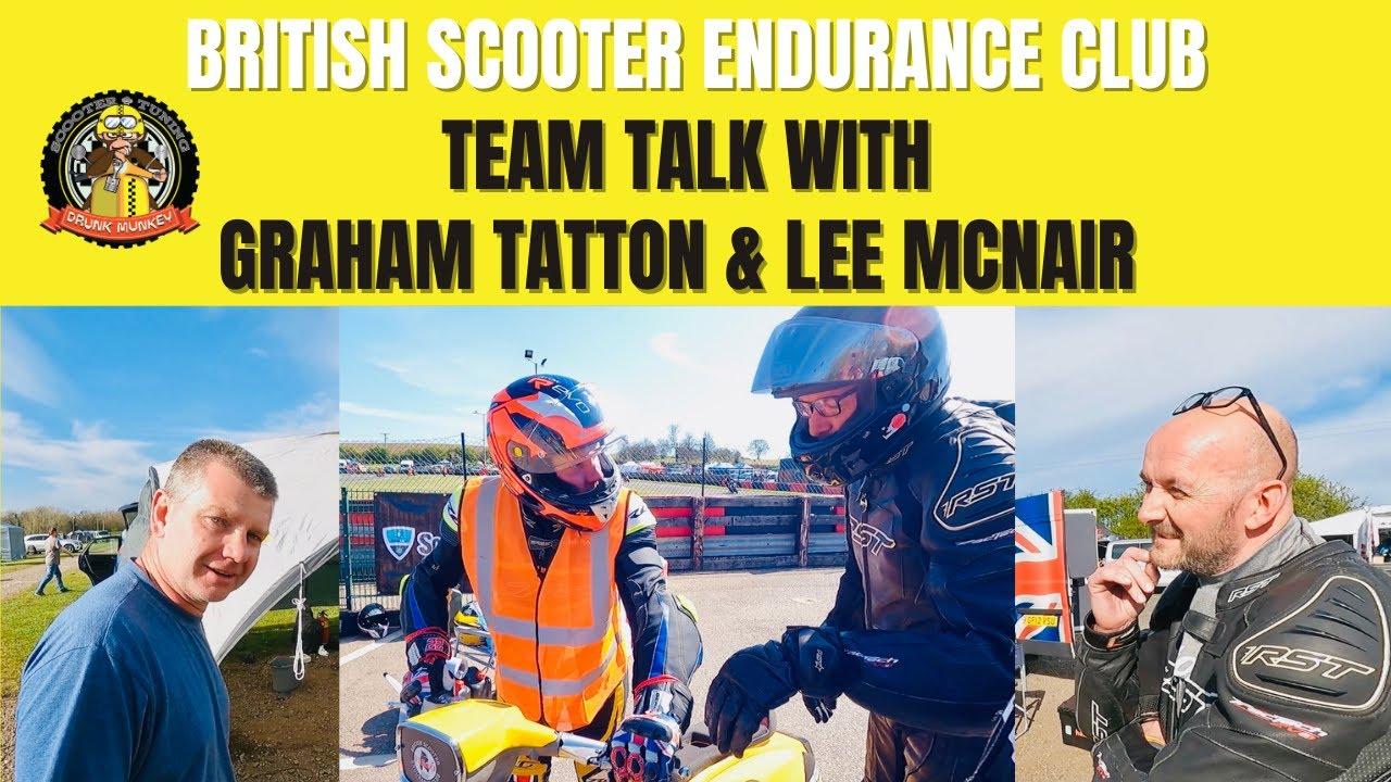BSEC Team Talk with Graham Tatton & Lee McNair - British Scooter Endurance Club