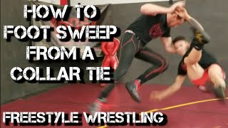 How to Foot Sweep from a Collar Tie in Freestyle Wrestling