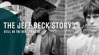 The Jeff Beck Story - Still On The Run (DVD, Blu-Ray Available Now)