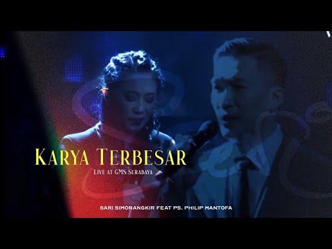 Sari Simorangkir - Karya Terbesar Feat Ps. Philip Mantofa (Live)