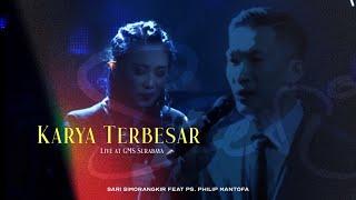 Download Lagu Sari Simorangkir - Karya Terbesar feat Ps. Philip Mantofa  MP3