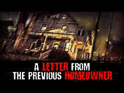A Letter From The Previous Homeowner | Creepypasta