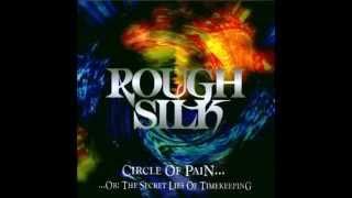 Rough Silk - Circle Of Pain ... or: The Secret Lies Of Timekeeping (full album)