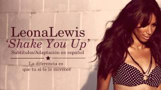 Leona Lewis - Shake You Up (Subtitulos en Español)