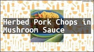 Recipe Herbed Pork Chops in Mushroom Sauce