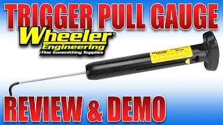 wheeler trigger pull scale review and demo