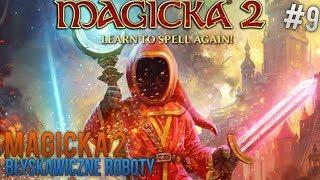 | MAGICKA 2 | BŁYSKAWICZNE ROBOTY | #09