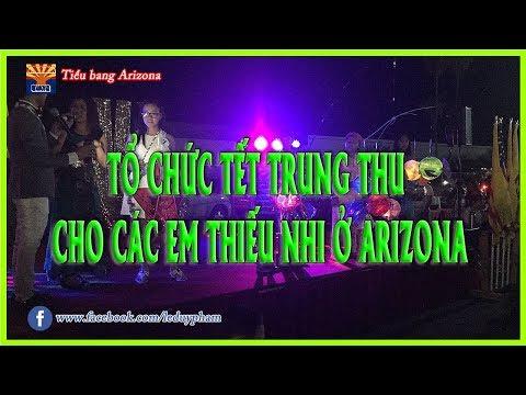 Tiểu bang Arizona | TỔ CHỨC TẾT TRUNG THU CHO CÁC EM THIẾU NHỈ Ở ARIZONA 2017