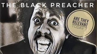 The Black Preacher Are They Relevant