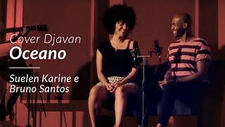 Baixar Oceano - Djavan (Suelen Karine & Bruno Santos Cover)