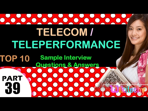Telecom | Teleperformance Top Most Interview Questions And Answers For Freshers / Experienced