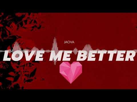 JAOVA - Love Me Better