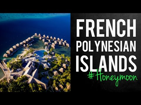 French Polynesian Islands // Luxury Overwater Honeymoon