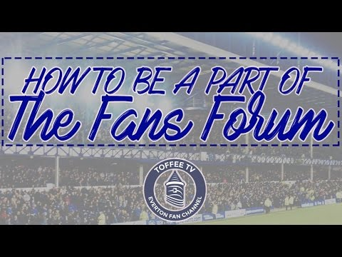 How To Be Part Of Everton's Fans Forum