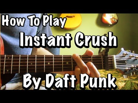 Instant Crush Daft Punk Tutorial Guitar Lesson Tabs Cover