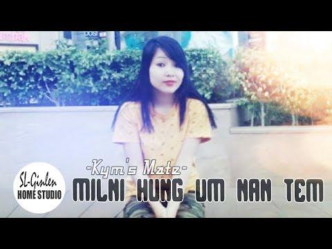 MILNI HUNG UM NAN TEM - KYM'S MATE || SL-GINLEN HOME STUDIO