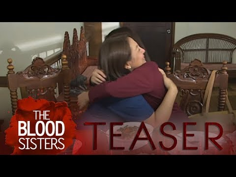 The Blood Sisters April 25, 2018 Teaser