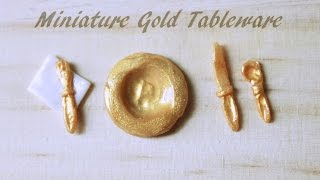 Miniature Gold Tableware Tutorial; Polymer Clay; Faux gold tableware; Dollhouse Miniatures