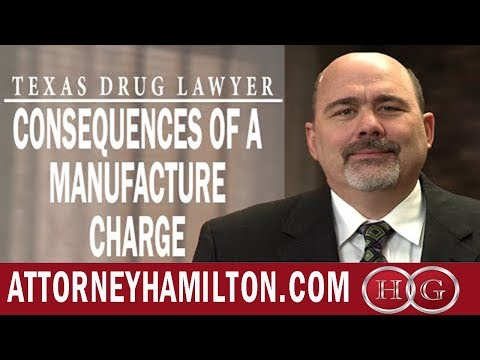 texas-drug-lawyer-|-what-are-the-consequences-of-a-manufacture-charge?-|-stephen-hamilton