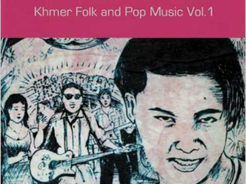 cambodian cassette archives, khmer folk and pop music, vol. 1