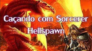 Caçando com Sorcerer - Hellspawn