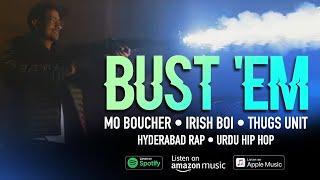Gambar cover BUST 'EM - OFFICIAL MUSIC VIDEO Mo Boucher, Irish Boi, THUGS UNIT, Hyderabad Rap, Urdu Hip Hop