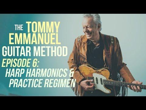 The Tommy Emmanuel Guitar Method - Episode 6: Harp Harmonics & Practice Regimen