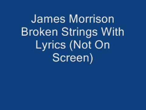 James Morrison Broken Strings With Lyrics
