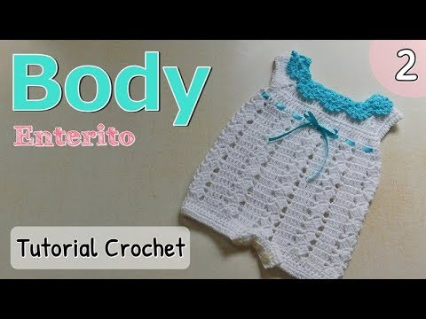 Patrón: body, enterito, pelele a crochet ganchillo para bebe (2/2 ...