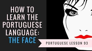 how to learn portuguese (the face)
