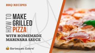 How To Make Grilled Pizza With Grilled Homemade Marinara Sauce
