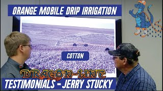 Dragon-Line® Mobile Drip Irrigation Testimony's- Jerry Stucky (Cotton Farm)