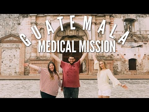 Guatemala Medical Mission Trip! Flying to & Exploring Guatemala