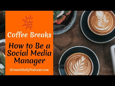 How To Be A Social Media Manager - Coffee Break