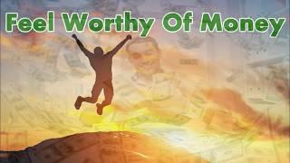 Feel Worthy And Deserving Of Money   Binaural Beats Subliminal Meditation