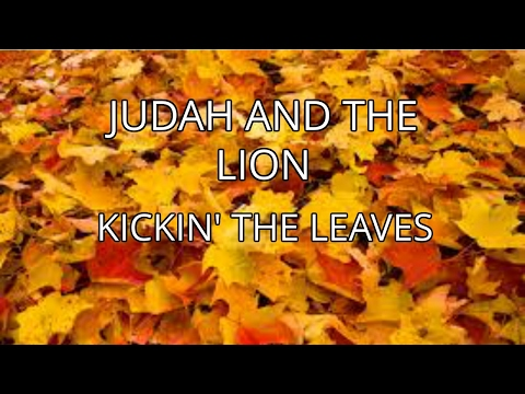 Judah and the lion kickin' the leaves